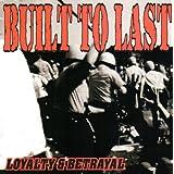 Loyalty & Betrayal ~ Built to Last
