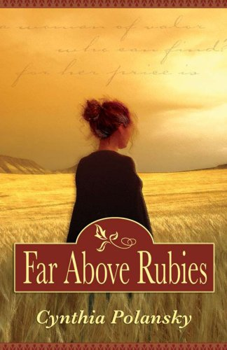 Far Above Rubies, Cynthia Polansky