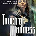 Touch of Madness: The Thrall, Book 2 (       UNABRIDGED) by Kathy Clamp, C.T. Adams Narrated by Loretta Rawlins
