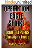 Operation Eagle Strike (Navy SEAL Grant Stevens - Book 11)