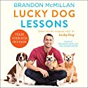 Lucky Dog Lessons: Train Your Dog in 7 Days Audiobook by Brandon McMillan Narrated by Brandon McMillan, Roger Wayne