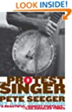 The Protest Singer: An Intimate Portrait of Pete Seeger