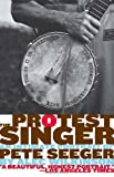 The Protest Singer: An Intimate Portrait of Pete Seeger (Vintage)
