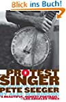 The Protest Singer: An Intimate Portr...