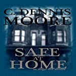Safe at Home | C. Dennis Moore
