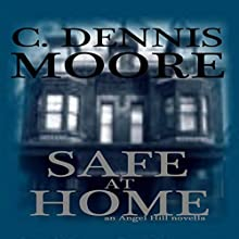 Safe at Home Audiobook by C. Dennis Moore Narrated by Curt Campbell