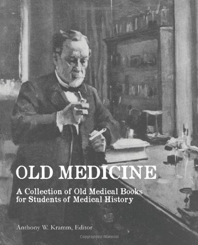 Old Medicine: A Collection Of Old Medical Books For Students Of Medical History