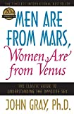 Men Are from Mars, Women Are from Venus: The Classic Guide to Understanding the Opposite Sex John Gray