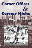 img - for Corner Offices & Corner Kicks book / textbook / text book