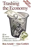 img - for Trashing the Economy: How Runaway Environmentalism is Wrecking America book / textbook / text book