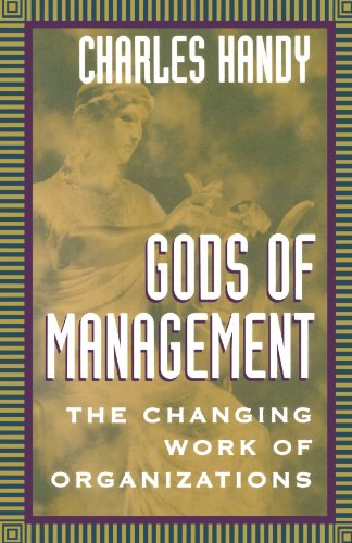 Gods of Management: The Changing Work of Organizations, Handy, Charles