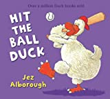 Hit the Ball, Duck (Duck in the Truck) Jez Alborough