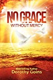 img - for No Grace Without Mercy book / textbook / text book