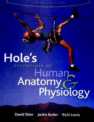 Hole'S Essentials Of Human Anatomy & Physiology 10Th (Tenth) Edition By Unknown (2008)