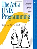 The Art of UNIX Programming (The Addison-Wesley Professional Computng Series) (0131429019) by Raymond, Eric S.