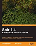 Solr 1.4 Enterprise Search Server: Enhance Your Search With Faceted Navigation, Result Highlighting, Fuzzy Queries, Ranked...