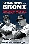 Strangers in the Bronx: DiMaggio, Man...