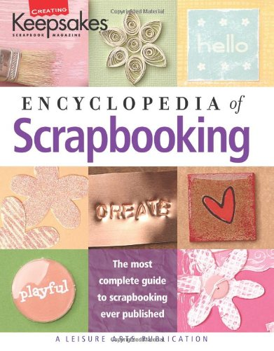 Encyclopedia of Scrapbooking (Leisure Arts #15941) (Creating Keepsakes)