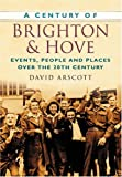A Century of Brighton (Century of South of England)