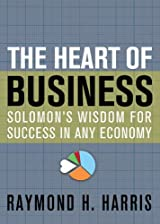 The Heart of Business, Solomon`s Wisdom for Success in Any Economy