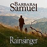 Rainsinger: Men of the Land | Barbara Samuel,Ruth Wind