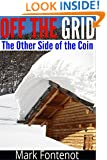 Off The Grid: The Other Side of The Coin (self-sustained, gardening, organic farming, homesteading, alterative energy)