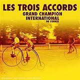 echange, troc Les Trois Accords - Grand champion international de course