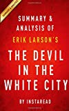 Summary & Analysis of Erik Larson's The Devil in the White City: Murder, Magic, and Madness at the Fair That Changed America