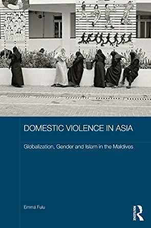 Violence in Asia: Globalization, Gender and Islam in the Maldives