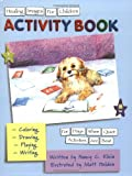 Healing Images for Children Activity Book: For Days When Quiet Activities Are Best