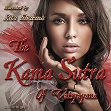The Kama Sutra of Vatsyayana (       UNABRIDGED) by Vatsyayana, Richard Burton (translator) Narrated by Rita Sharma