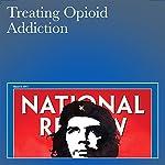 Treating Opioid Addiction | Sally Satel