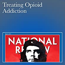 Treating Opioid Addiction Periodical by Sally Satel Narrated by Mark Ashby