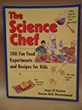 Science Chef: 100 Fun Food Experiments and Recipes for Kids