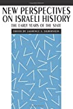 New Perspectives on Israeli History: The Early Years of the State (New Perspectives on Jewish Studies)