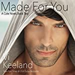 Made for You: Cole, Book 2 | Vi Keeland