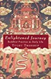 Enlightened Journey: Buddhist Practice as Everyday Life