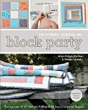 img - for Block Party - The Modern Quilting Bee: The Journey of 12 Women, 1 Blog, & 12 Improvisational Projects book / textbook / text book