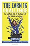 img - for How Real People Made $1K (And More) In 30 Days With Internet Marketing: The Earn $1K Challenge (Volume 1) book / textbook / text book
