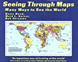 img - for Seeing Through Maps: Many Ways to See the World book / textbook / text book