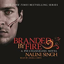 Branded by Fire: Psy-Changeling, Book 6 Audiobook by Nalini Singh Narrated by Angela Dawe