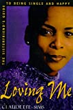 img - for Loving Me: A Sisterfriend's Guide to Being Single and Happy book / textbook / text book
