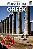 Say It in Greek (Modern) (Dover Language Guides Say It Series) (0486208133) by Dover