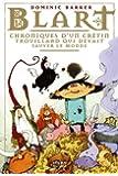Blart: T.1 : Chroniques d'un crétin trouillard qui devait sauver le monde