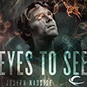 Eyes to See: The Jeremiah Hunt Chronicle, Book 1 | [Joseph Nassise]
