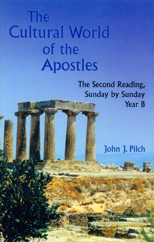 The Cultural World of the Apostles: The Second Reading, Sunday by Sunday, Year B (Cultural World of Jesus: Sunday by Sun