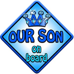 TROPHY OUR SON Non personalised novelty baby on board car window sign.