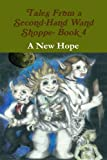 img - for Tales From a Second-Hand Wand Shoppe - Book 4: A New Hope (Volume 4) book / textbook / text book