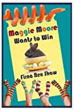 Maggie Moore Wants to Win (a childrens book for ages 8, 9, 10, 11, 12)