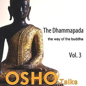 The Dhammapada Vol. 3 Speech